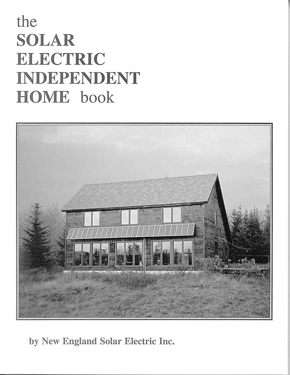THE SOLAR ELECTRIC INDEPENDENT HOME BOOK
